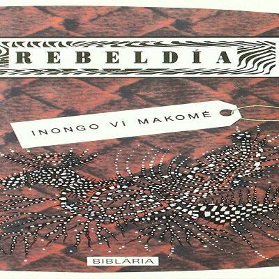 """Inongo """"Rebeldía, es una novela con  elementos  de tragedia griega"""""""
